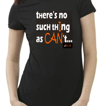 RunDonnaRun 'There's no such thing as CAN't...' tee